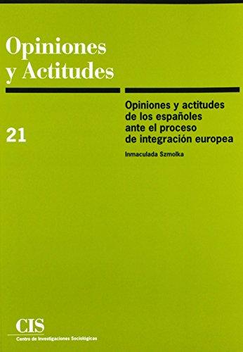 Opiniones y actitudes de los españoles ante el proceso de integración europea