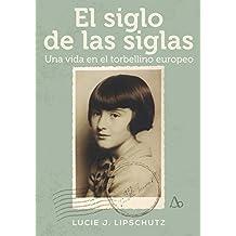 El siglo de las siglas: Una vida en el torbellino europeo (Spanish Edition)