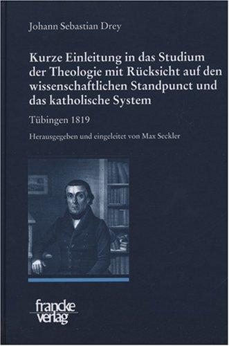 Preisvergleich Produktbild Nachgelassene Schriften: Kurze Einleitung in das Studium der Theologie mit Rücksicht auf den wissenschaftlichen Standpunct und das katholische Sy: Bd 3