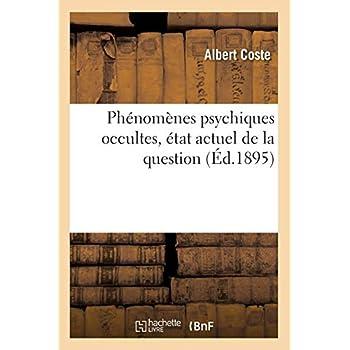 Phénomènes psychiques occultes, état actuel de la question (Éd.1895)