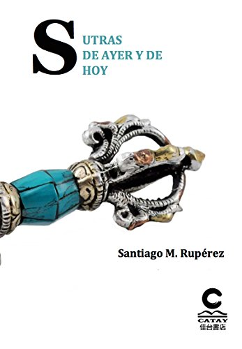SUTRAS DE AYER Y DE HOY por Santiago M. Rupérez