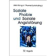 Soziale Phobie und Soziale Angststörung: Psychologische Grundlagen, Diagnostik und Therapie