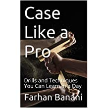 Case Like a Pro: Drills and Techniques You Can Learn in a Day (English Edition)