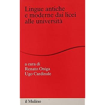 Lingue Antiche E Moderne Dai Licei Alle Università