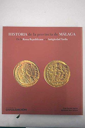 Historia de la provincia de Málaga : de la Roma Republicana a la Antiguedad tardía