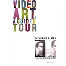 Video Art, A Guided Tour: A Guided Tour