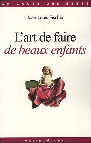 Art de Faire de Beaux Enfants (L') (Collections Psychologie)