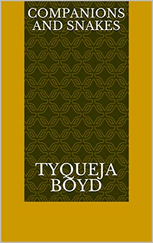 Companions And Snakes (Finnish Edition) por Tyqueja Boyd
