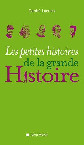 Les petites histoires de la grande Histoire