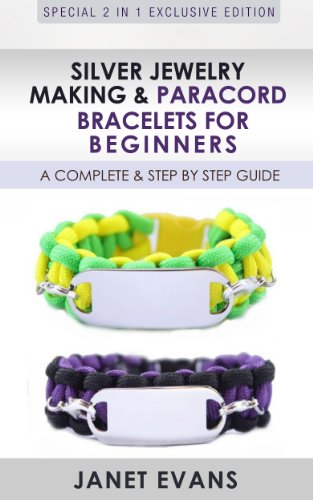 Silver Jewelry Making & Paracord Bracelets For Beginners : A Complete & Step by Step Guide: (Special 2 In 1 Exclusive Edition) (English Edition) -
