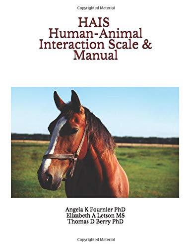 HAIS Human-Animal Interaction Scale & Manual por Angela K Fournier PhD