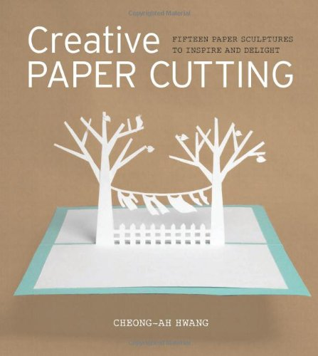 Creative Paper Cutting: 15 Paper Sculptures to Inspire and Delight