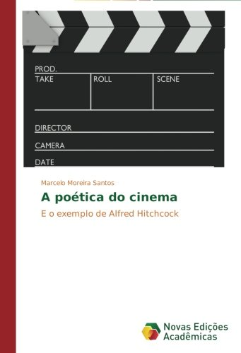 A poética do cinema: E o exemplo de Alfred Hitchcock