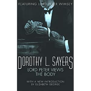Lord Peter Views the Body: Lord Peter Wimsey Mystery Book 5 (Lord Peter Wimsey Series 4)