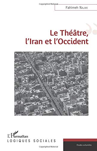 Le Théâtre, l'Iran et l'Occident