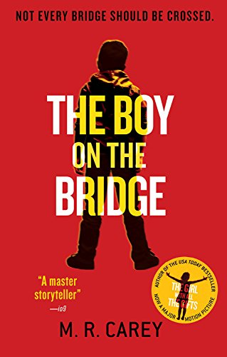 The Boy on the Bridge par M R Carey