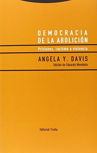 Democracia de la abolición: Prisiones, racismo y violencia (Estructuras y procesos. Ciencias Sociales) por Angela Y. Davis