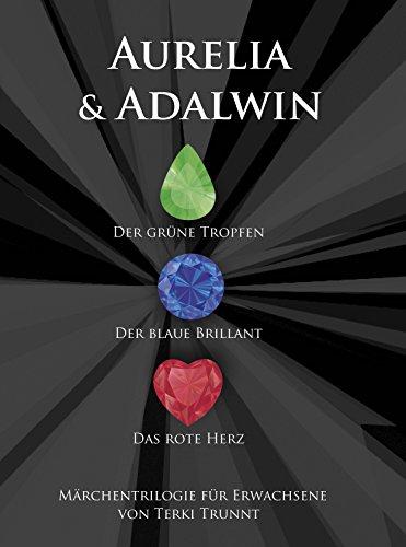 Aurelia & Adalwin: Triologie Band 1-3