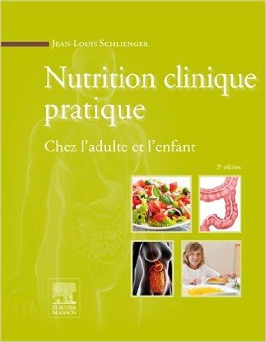 Nutrition clinique pratique: Chez l'adulte et l'enfant de Jean-Louis Schlienger ( 19 mars 2014 ) par Jean-Louis Schlienger