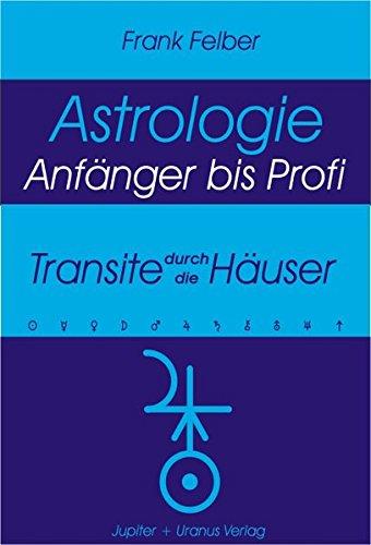 Transite durch die Häuser (Astrologie Anfänger - Profi)