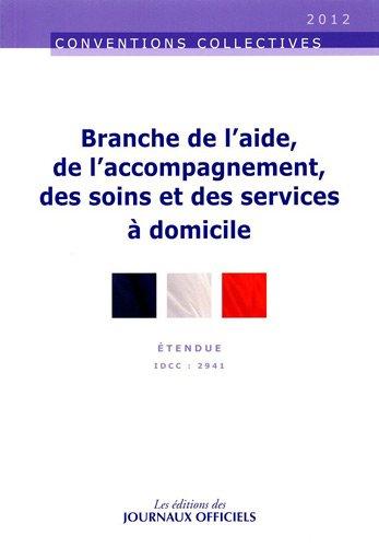 Branche de l'aide, de l'accompagnement, des soins et des services à domicile : IDCC : 2941 par Journaux officiels