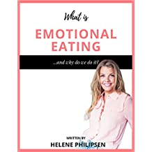 What Is Emotional Eating... and why do we do it? (English Edition)