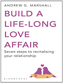 Build a Life-long Love Affair: Seven Steps to Revitalising ...