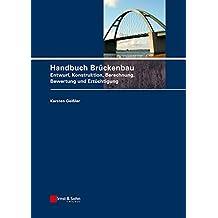 Handbuch Brückenbau: Entwurf, Konstruktion, Berechnung, Bewertung und Ertüchtigung
