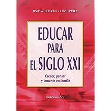 Educar Para El Siglo Xxi - 2ª Edición (Campus)