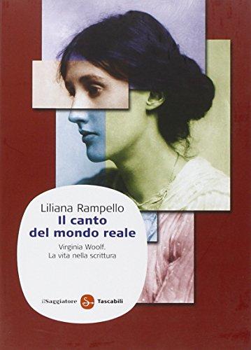 Il canto del mondo reale. Virginia Woolf. La vita nella scrittura