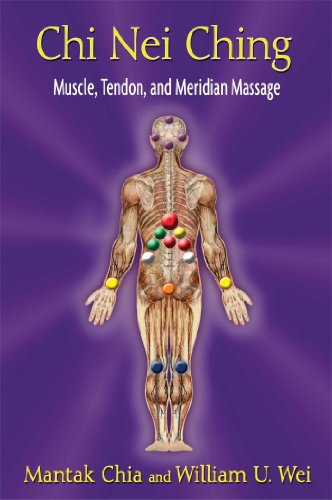 Chi Nei Ching: Internal Muscle, Tendon, and Meridian Massage por Mantak Chia