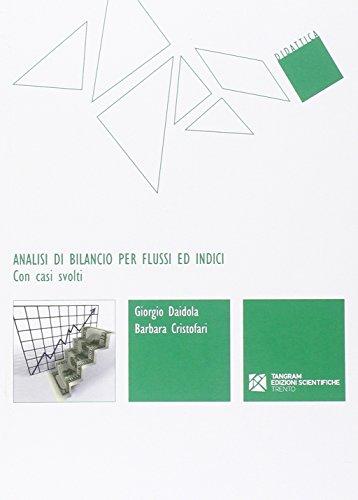 Analisi di bilancio per flussi ed indici. Con casi svolti