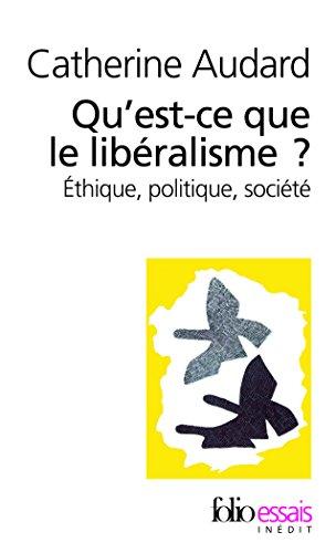 Qu'est-ce que le libéralisme?: Éthique, politique, société
