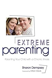 Extreme Parenting: Parenting Your Child with a Chronic Illness