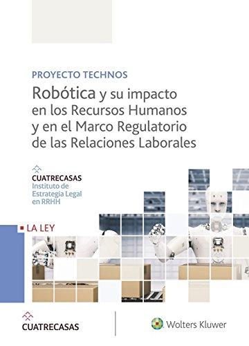 Robótica y su impacto en los Recursos Humanos y en el Marco Regulatorio de las R