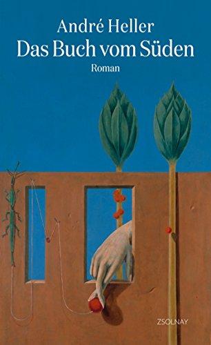 Das Buch vom Süden: Roman