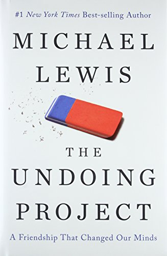 The Undoing Project: A Friendship that Changed Our Minds por Michael Lewis