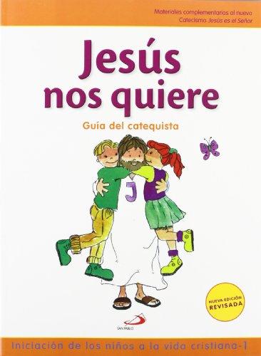 Nuevo Proyecto Galilea 2000, Jesús nos quiere, iniciación a los niños a la vida cristiana 1, Educación Primaria. Guía del catequista