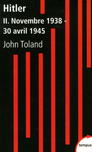 Hitler, tome 2 : Novembre 1938 - 30 avril 1945 (2) par John TOLAND