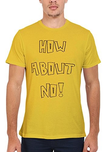 How About No Mean Funny Men Women Damen Herren Unisex Top T Shirt Licht Gelb