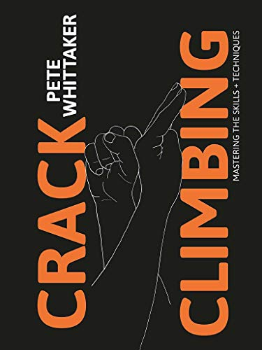 Crack Climbing: Mastering the Skills and Techniques (English Edition)