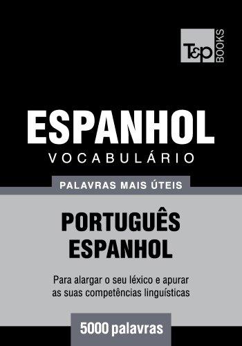 Vocabulário Português-Espanhol - 5000 palavras mais úteis (Portuguese Edition) por Andrey Taranov