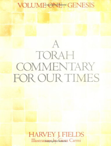 Torah Commentary for Our Times: Genesis (Torah Commentary for Our Times) by Harvey J. Fields (1990-04-01)