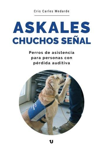 Askales, chuchos señal: Perros de asistencia para personas con pérdida auditiva