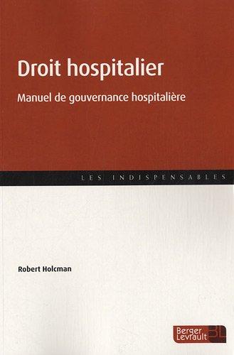 Essentiel du droit hospitalier : Manuel de gouvernance hospitalière par Robert Holcman