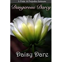 Dangerous Darcy: A Pride and Prejudice Intimate (English Edition)