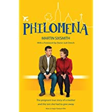 Philomena: The true story of a mother and the son she had to give away (film tie-in edition) (English Edition)