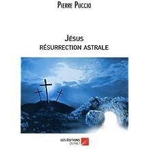 Jésus résurrection astrale