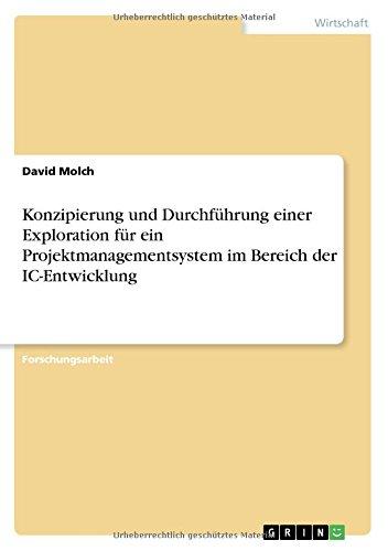 Konzipierung und Durchführung einer Exploration für ein Projektmanagementsystem im Bereich der IC-Entwicklung