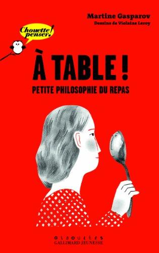 À table!: Petite philosophie du repas par  Martine Gasparov